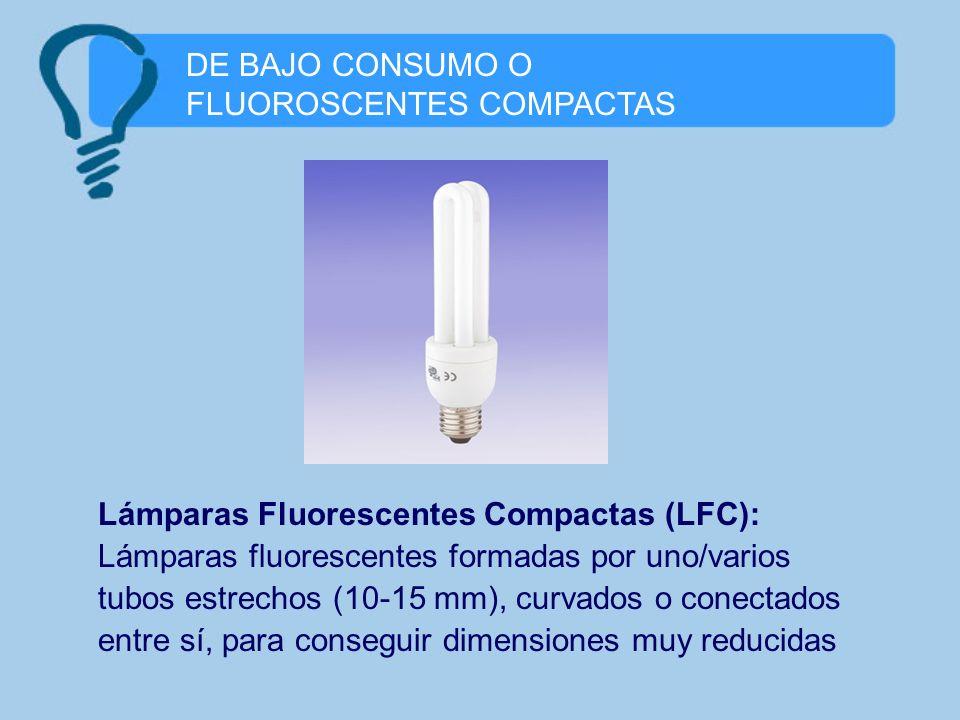 DE BAJO CONSUMO O FLUOROSCENTES COMPACTAS