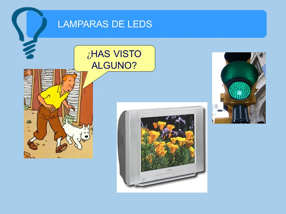 LAMPARAS DE LEDS ¿HAS VISTO ALGUNO