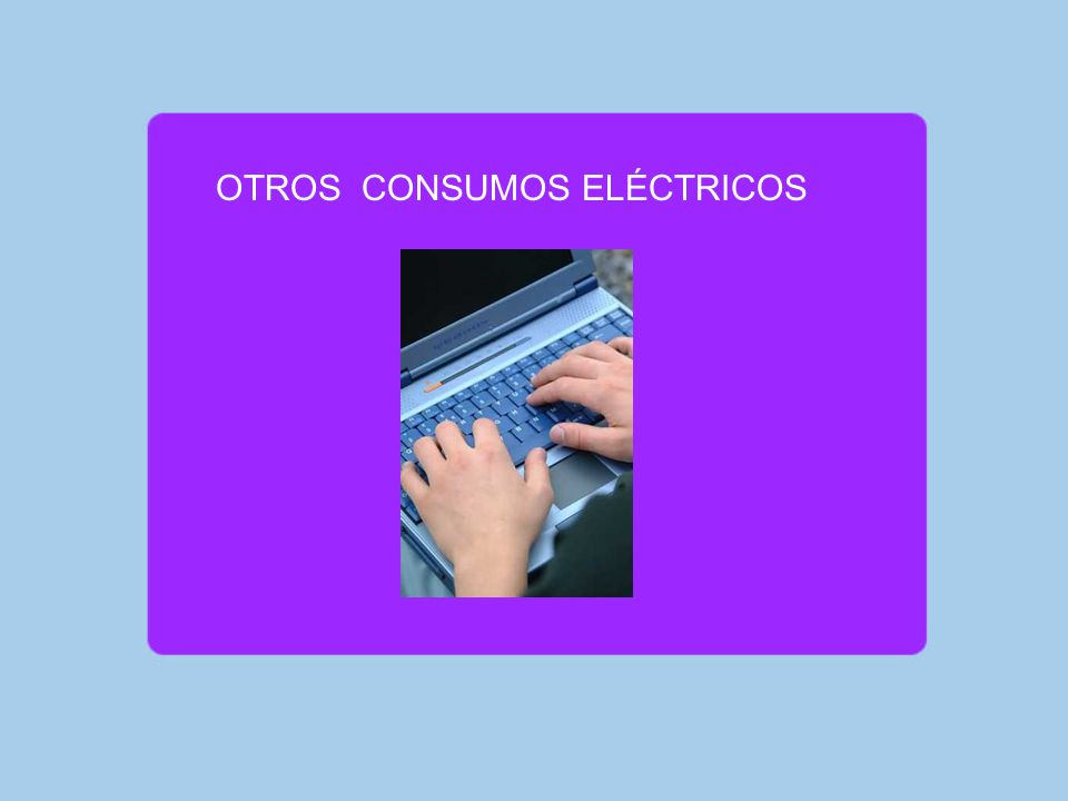 OTROS CONSUMOS ELÉCTRICOS