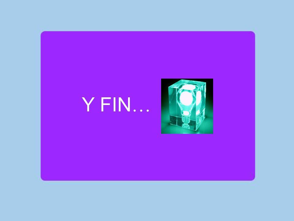 Y FIN…