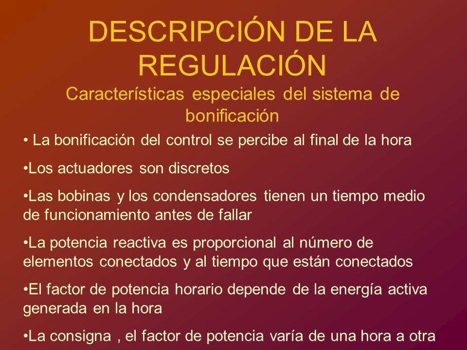 DESCRIPCIÓN DE LA REGULACIÓN Características especiales del sistema de bonificación