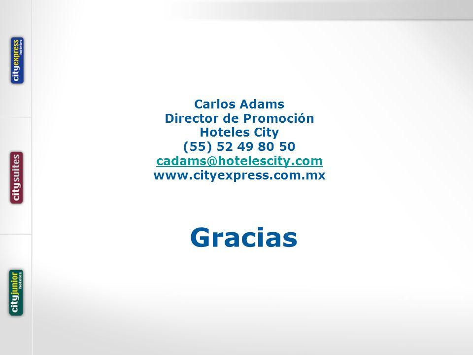 Gracias Carlos Adams Director de Promoción Hoteles City