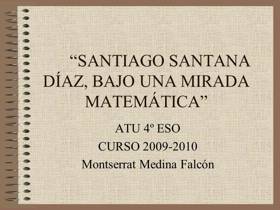 SANTIAGO SANTANA DÍAZ, BAJO UNA MIRADA MATEMÁTICA