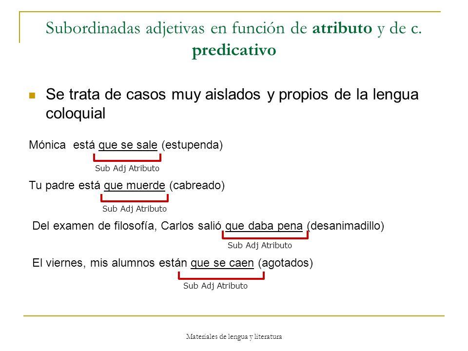Subordinadas adjetivas en función de atributo y de c. predicativo