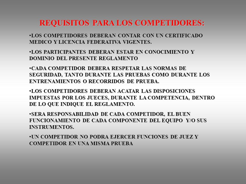 REQUISITOS PARA LOS COMPETIDORES: