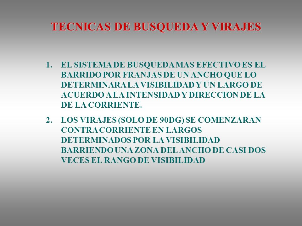 TECNICAS DE BUSQUEDA Y VIRAJES