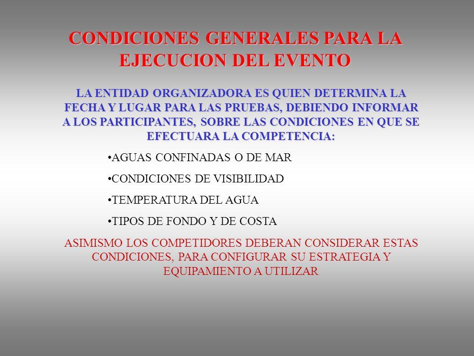 CONDICIONES GENERALES PARA LA EJECUCION DEL EVENTO