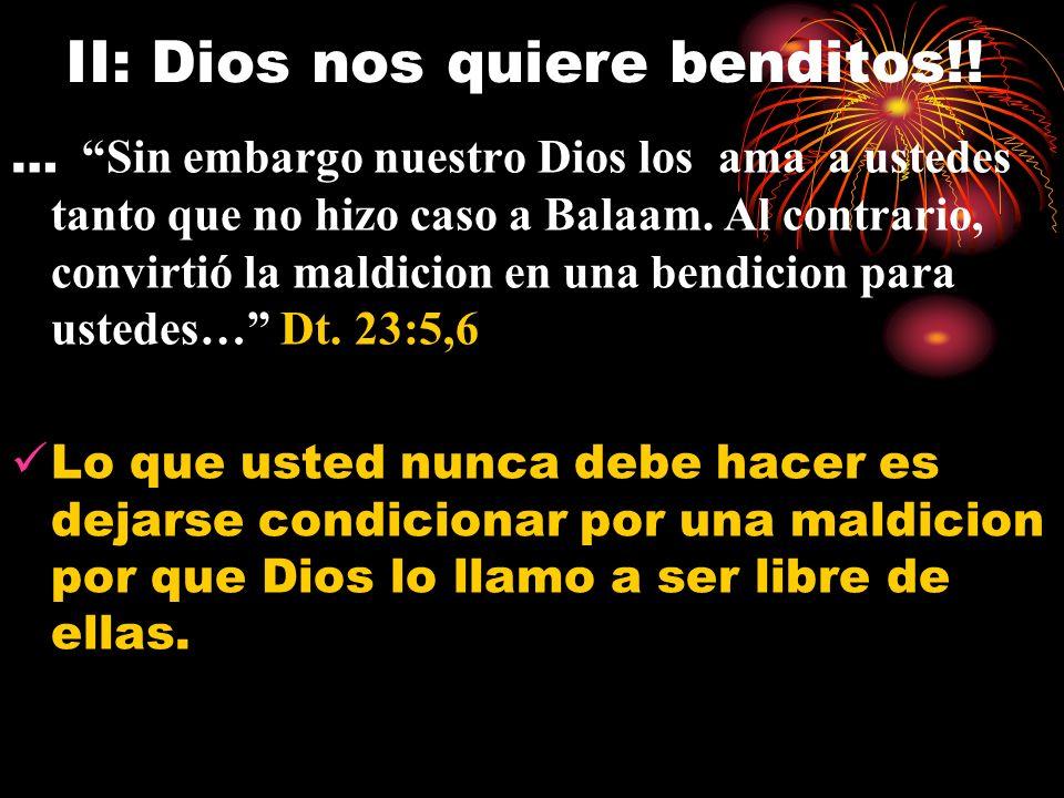II: Dios nos quiere benditos!!
