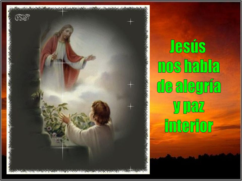 Jesús nos habla de alegría y paz interior