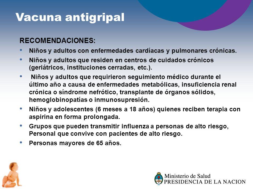 Vacuna antigripal RECOMENDACIONES: