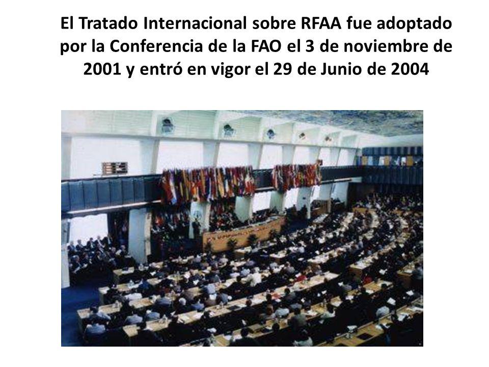 El Tratado Internacional sobre RFAA fue adoptado por la Conferencia de la FAO el 3 de noviembre de 2001 y entró en vigor el 29 de Junio de 2004