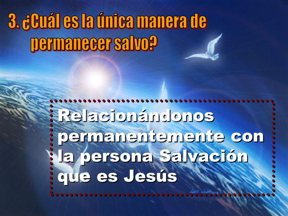 Relacionándonos permanentemente con la persona Salvación que es Jesús