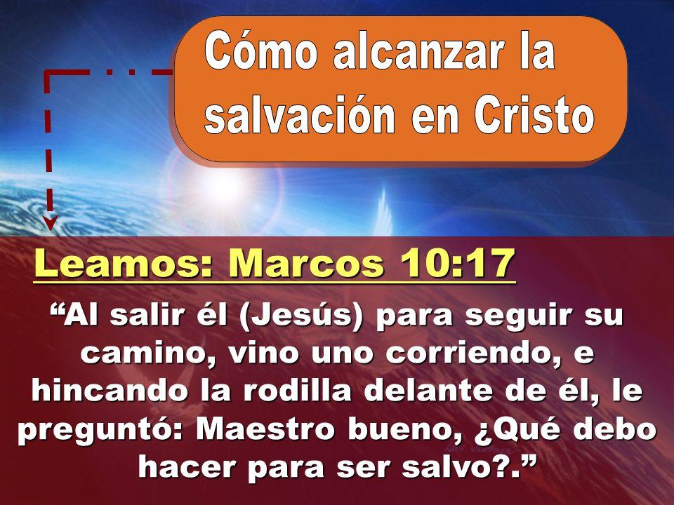 Leamos: Marcos 10:17 Cómo alcanzar la salvación en Cristo