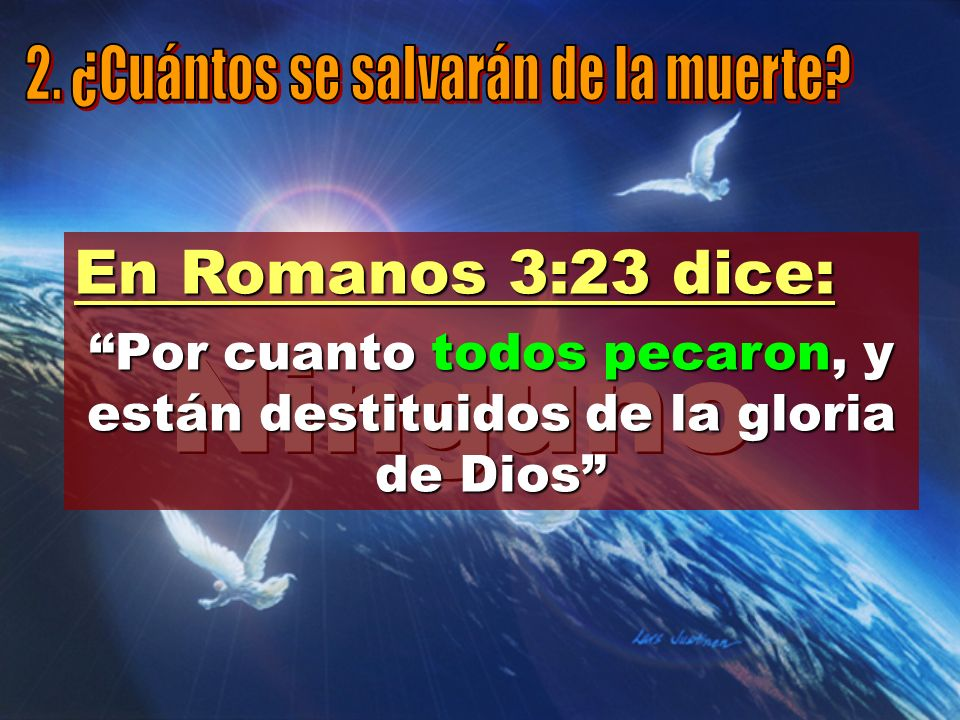 Por cuanto todos pecaron, y están destituidos de la gloria de Dios
