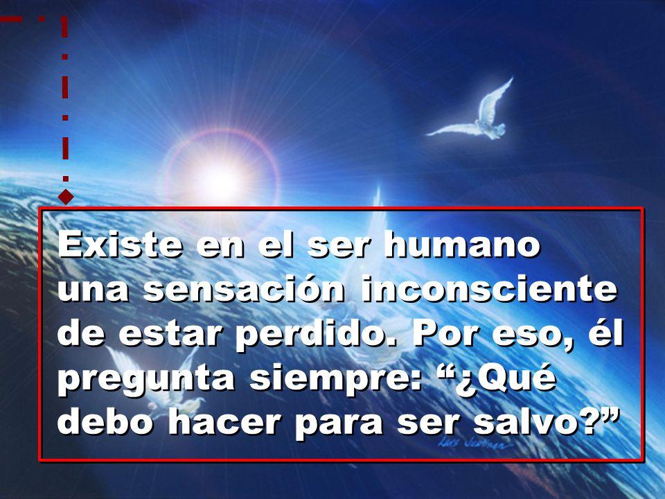 Existe en el ser humano una sensación inconsciente de estar perdido