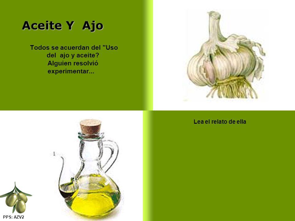 Aceite Y Ajo Todos se acuerdan del Uso del ajo y aceite