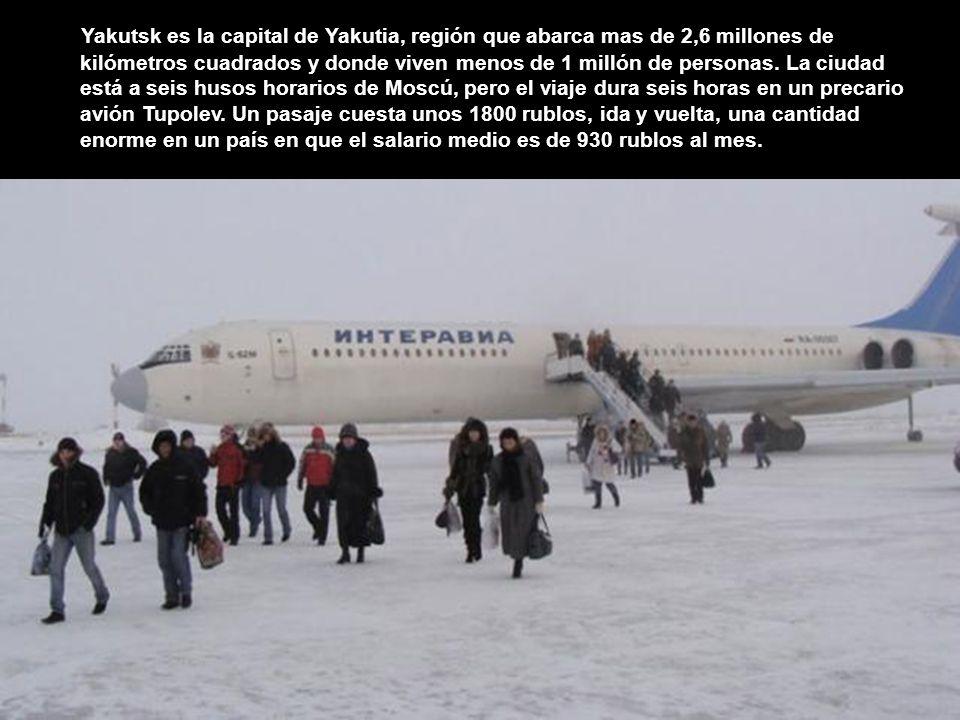 Yakutsk es la capital de Yakutia, región que abarca mas de 2,6 millones de kilómetros cuadrados y donde viven menos de 1 millón de personas.