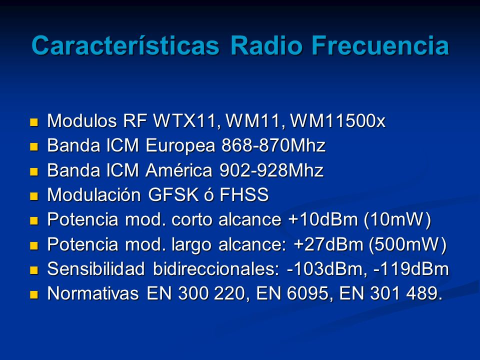 Características Radio Frecuencia