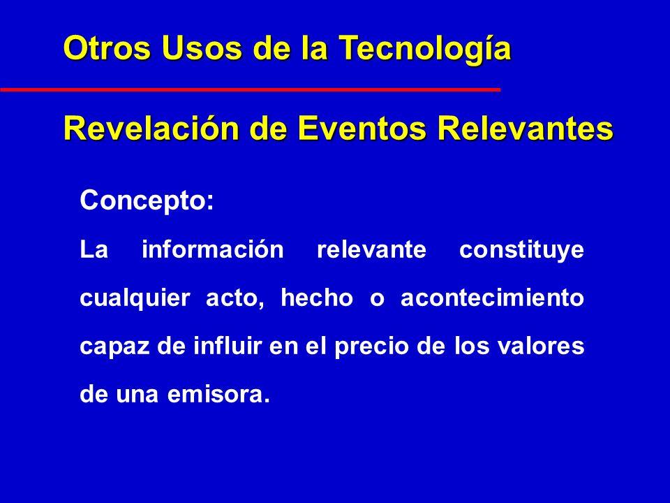 Otros Usos de la Tecnología Revelación de Eventos Relevantes