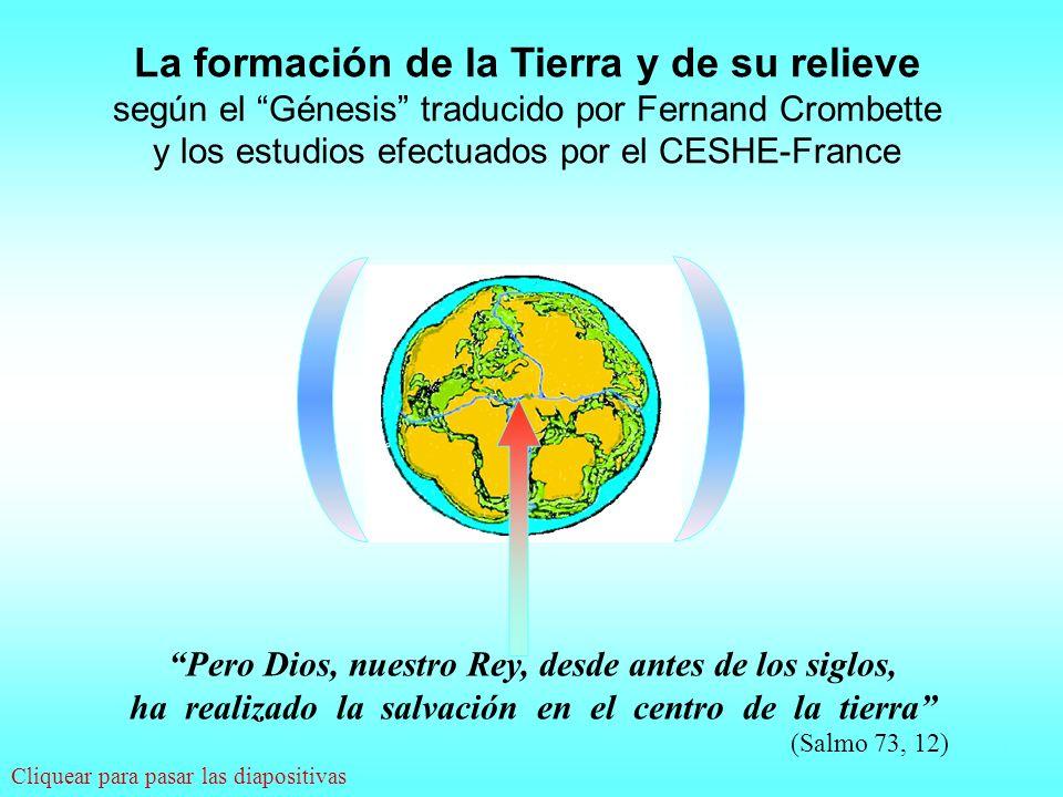 La formación de la Tierra y de su relieve según el Génesis traducido por Fernand Crombette y los estudios efectuados por el CESHE-France