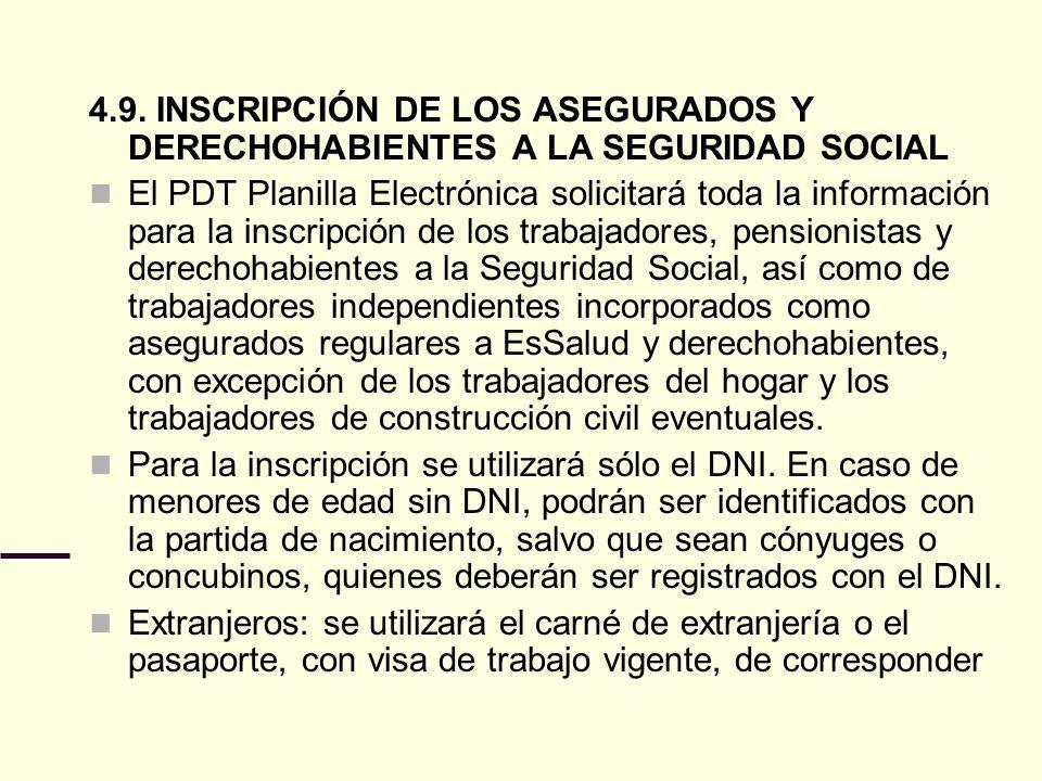 4.9. INSCRIPCIÓN DE LOS ASEGURADOS Y DERECHOHABIENTES A LA SEGURIDAD SOCIAL