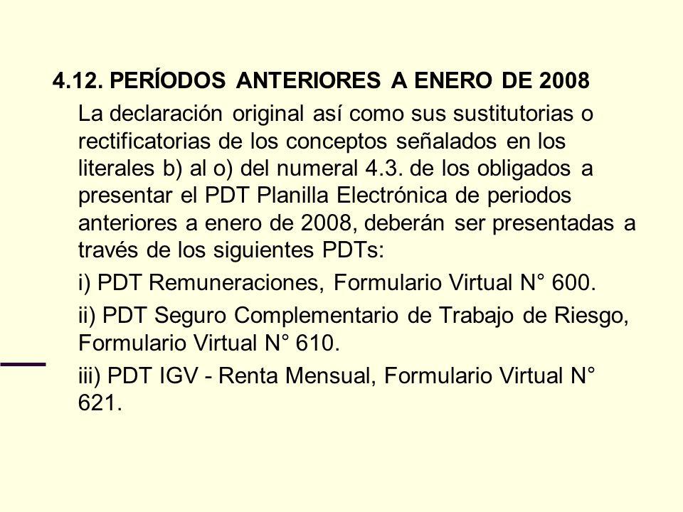4.12. PERÍODOS ANTERIORES A ENERO DE 2008