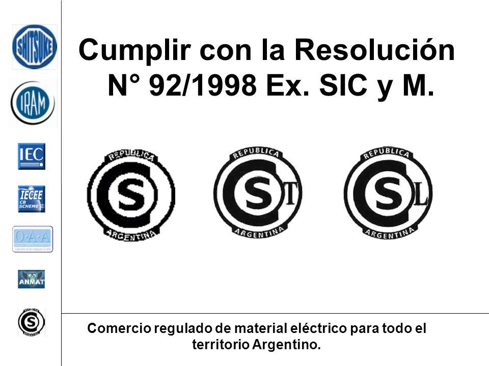 Cumplir con la Resolución N° 92/1998 Ex. SIC y M.