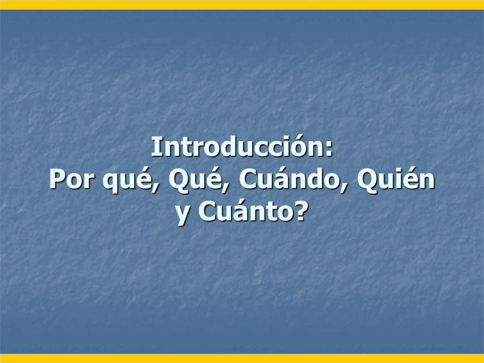 Introducción: Por qué, Qué, Cuándo, Quién y Cuánto