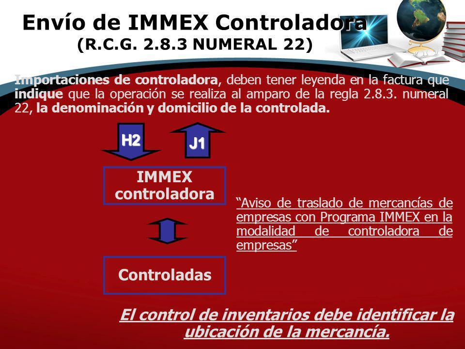 Envío de IMMEX Controladora (R.C.G. 2.8.3 NUMERAL 22)