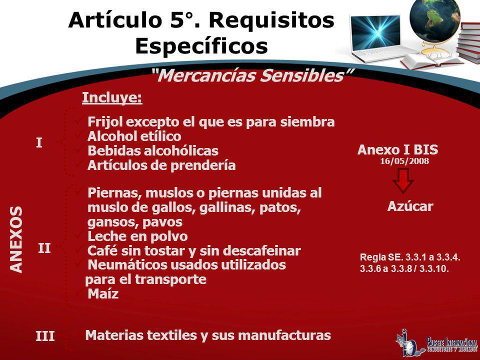 Artículo 5°. Requisitos Específicos Mercancías Sensibles