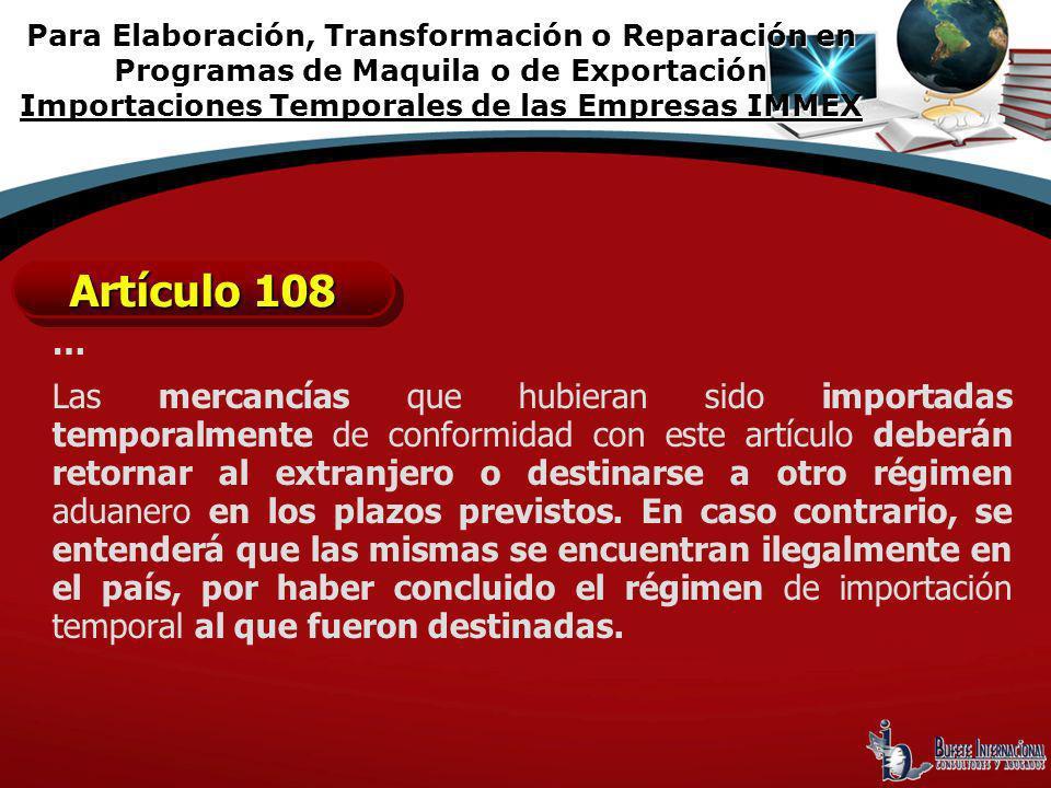 Para Elaboración, Transformación o Reparación en Programas de Maquila o de Exportación Importaciones Temporales de las Empresas IMMEX
