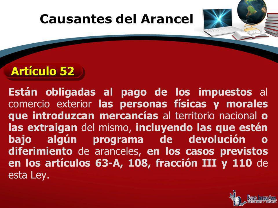 Causantes del Arancel Artículo 52
