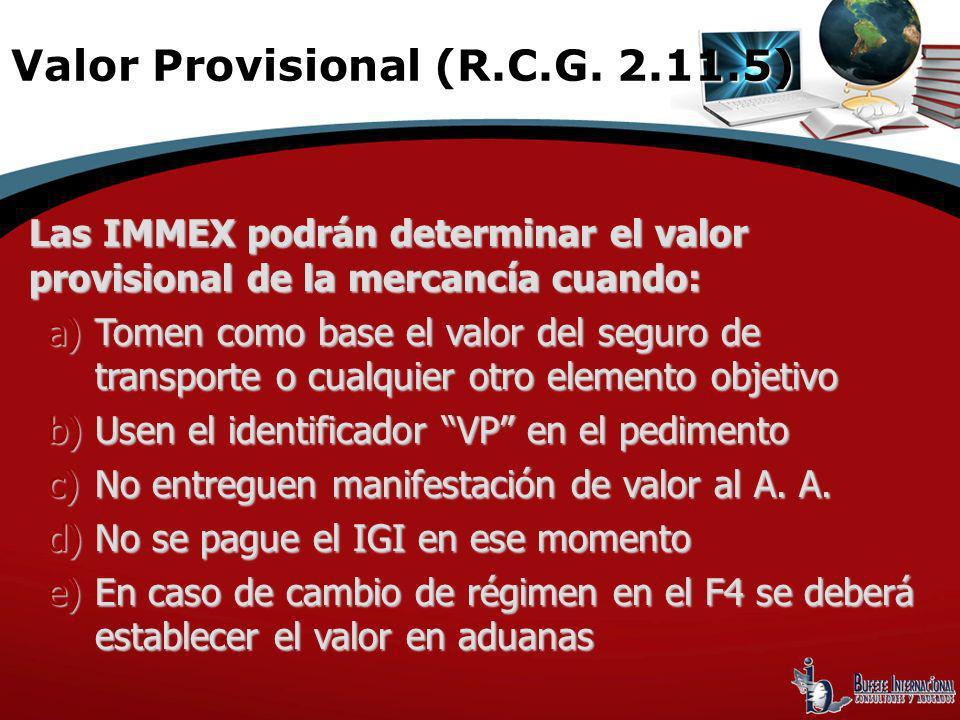 Valor Provisional (R.C.G. 2.11.5)