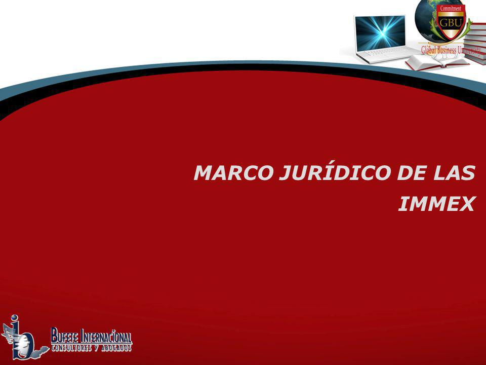 MARCO JURÍDICO DE LAS IMMEX