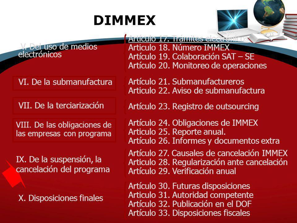 DIMMEX Artículo 17. Trámites electrónicos Articulo 18. Número IMMEX