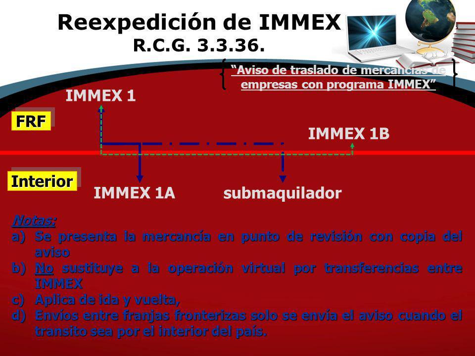 Reexpedición de IMMEX R.C.G. 3.3.36.