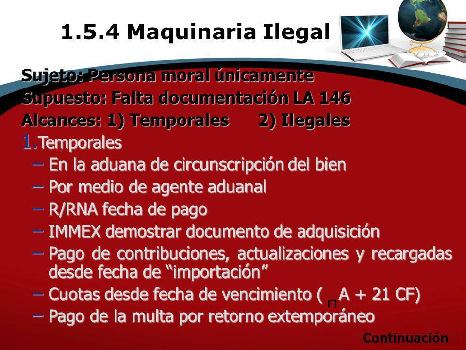 1.5.4 Maquinaria Ilegal Sujeto: Persona moral únicamente