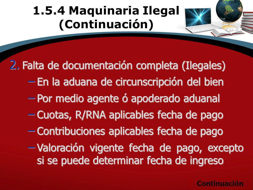 1.5.4 Maquinaria Ilegal (Continuación)