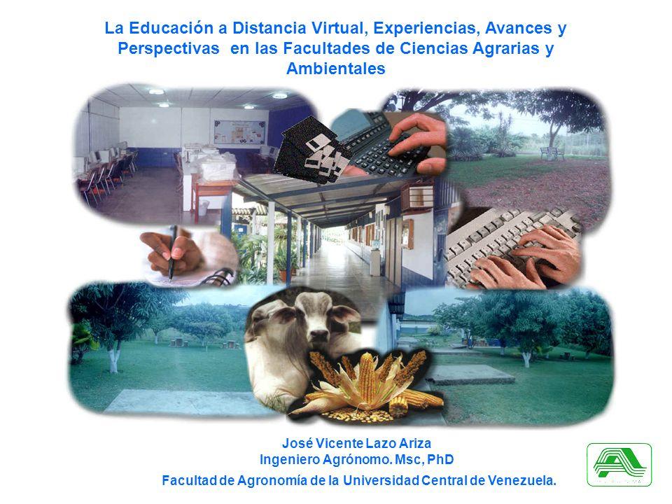 La Educación a Distancia Virtual, Experiencias, Avances y Perspectivas en las Facultades de Ciencias Agrarias y Ambientales