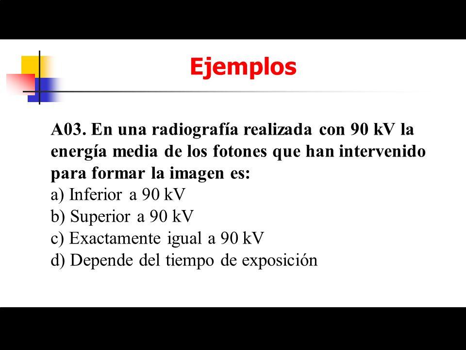 EjemplosA03. En una radiografía realizada con 90 kV la energía media de los fotones que han intervenido para formar la imagen es: