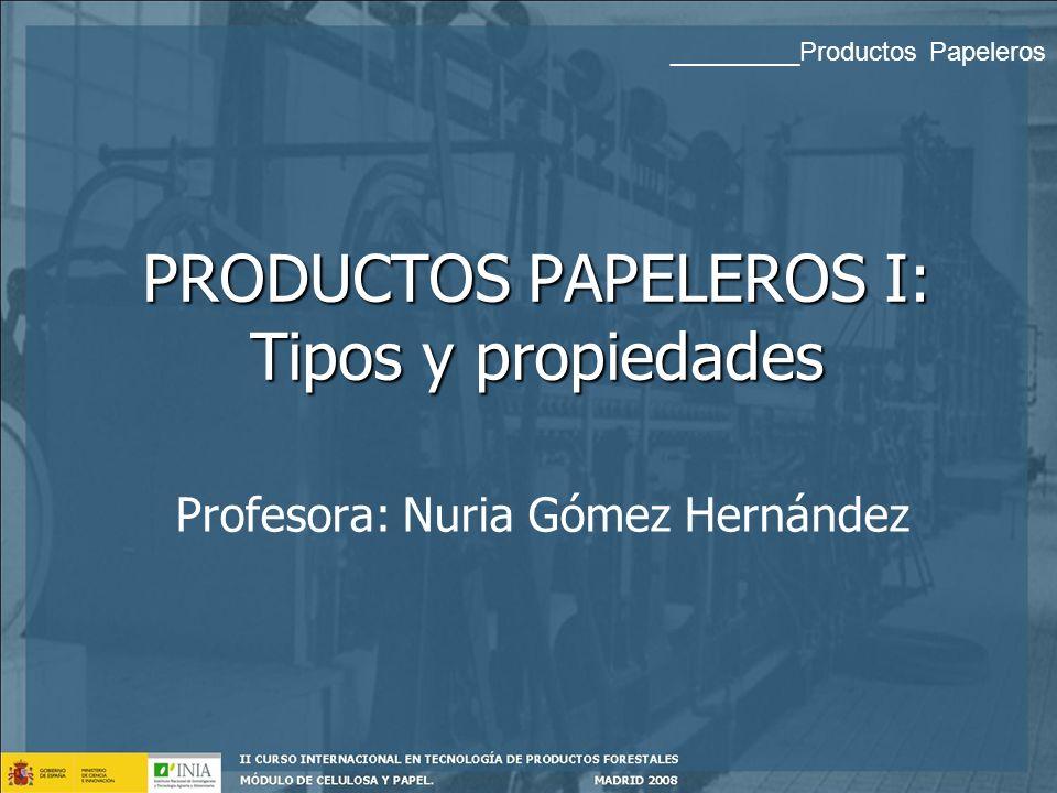 PRODUCTOS PAPELEROS I: Tipos y propiedades