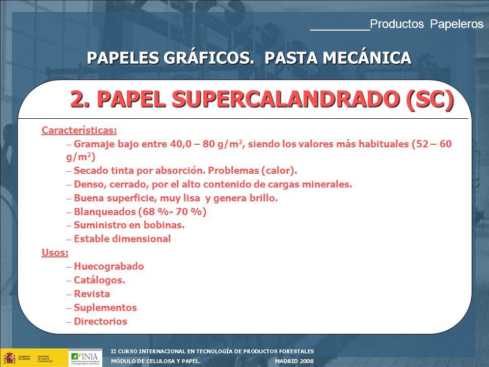 PAPELES GRÁFICOS. PASTA MECÁNICA 2. PAPEL SUPERCALANDRADO (SC)