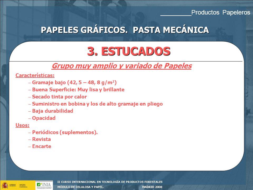 PAPELES GRÁFICOS. PASTA MECÁNICA Grupo muy amplio y variado de Papeles