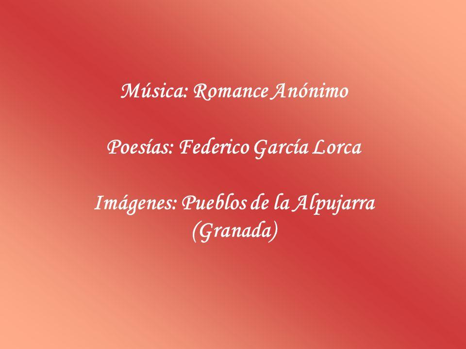 Música: Romance Anónimo Poesías: Federico García Lorca