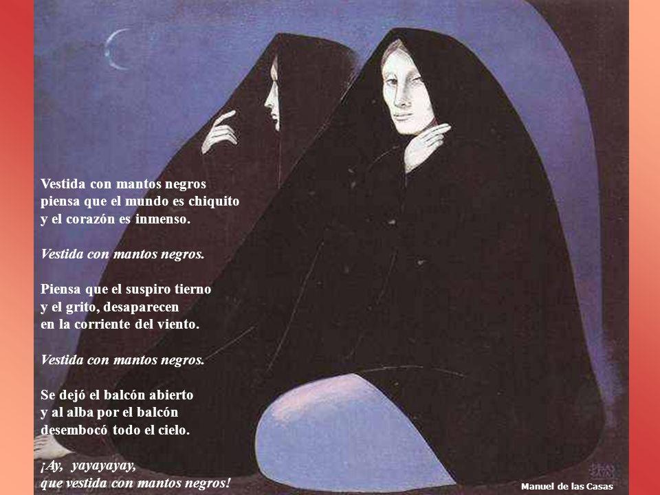 Vestida con mantos negros piensa que el mundo es chiquito