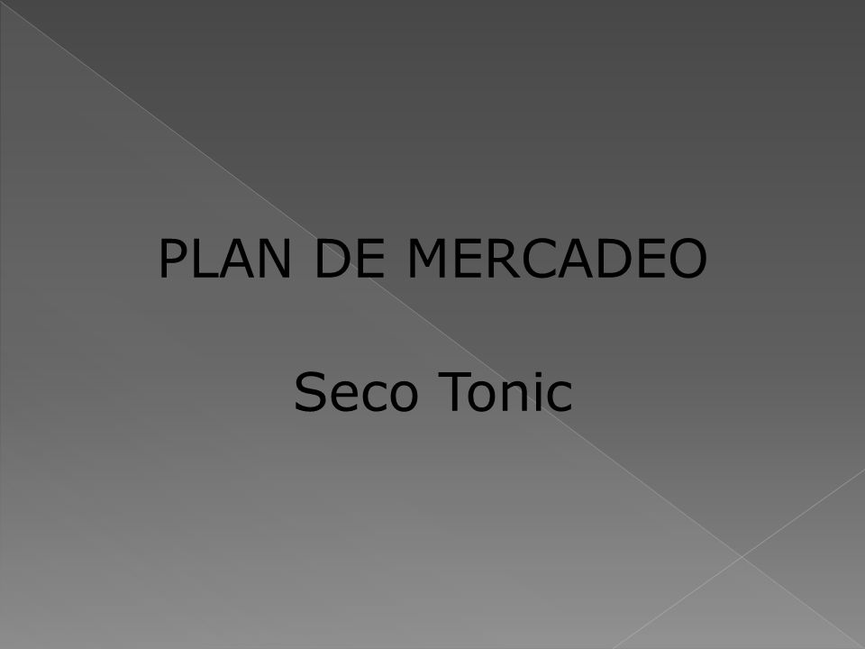 PLAN DE MERCADEO Seco Tonic 1