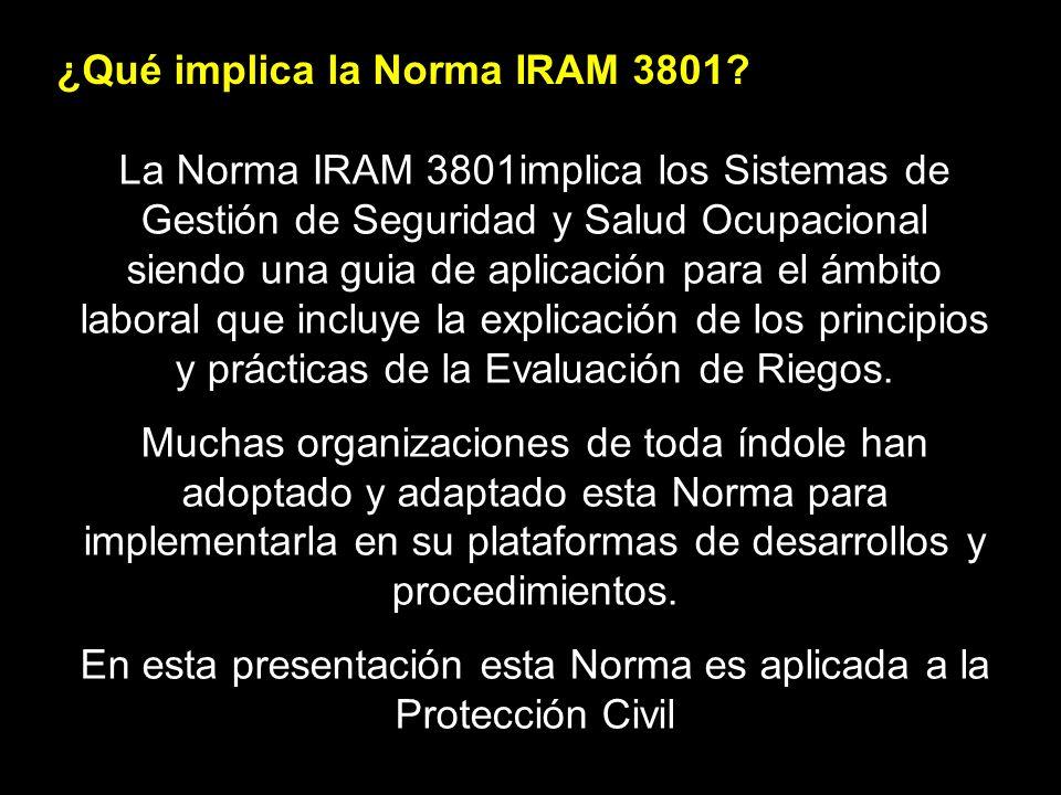 En esta presentación esta Norma es aplicada a la Protección Civil