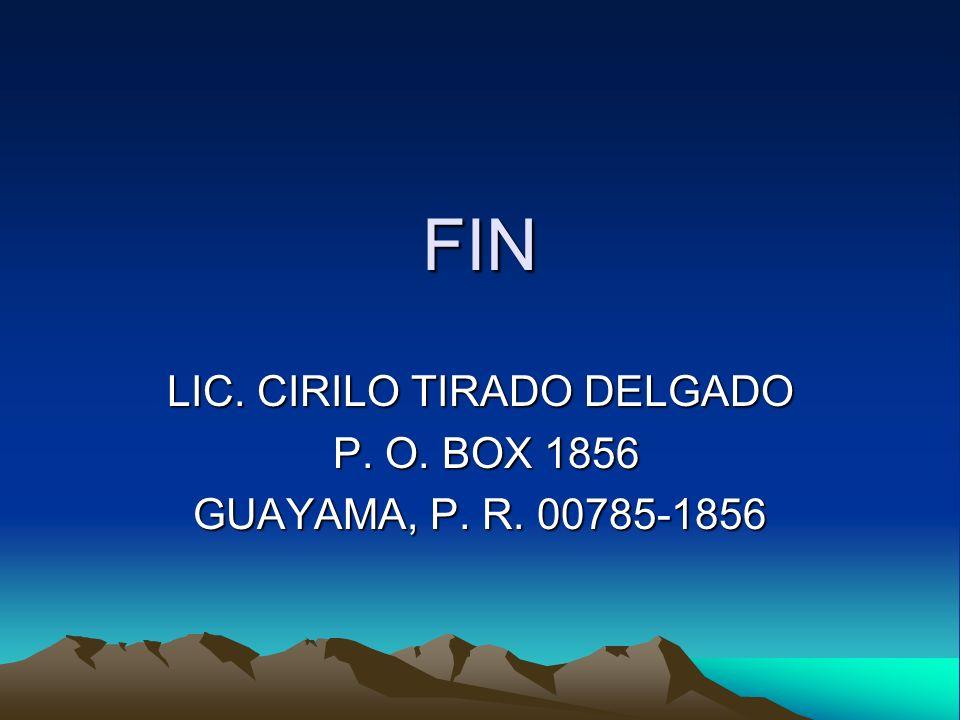 LIC. CIRILO TIRADO DELGADO P. O. BOX 1856 GUAYAMA, P. R. 00785-1856