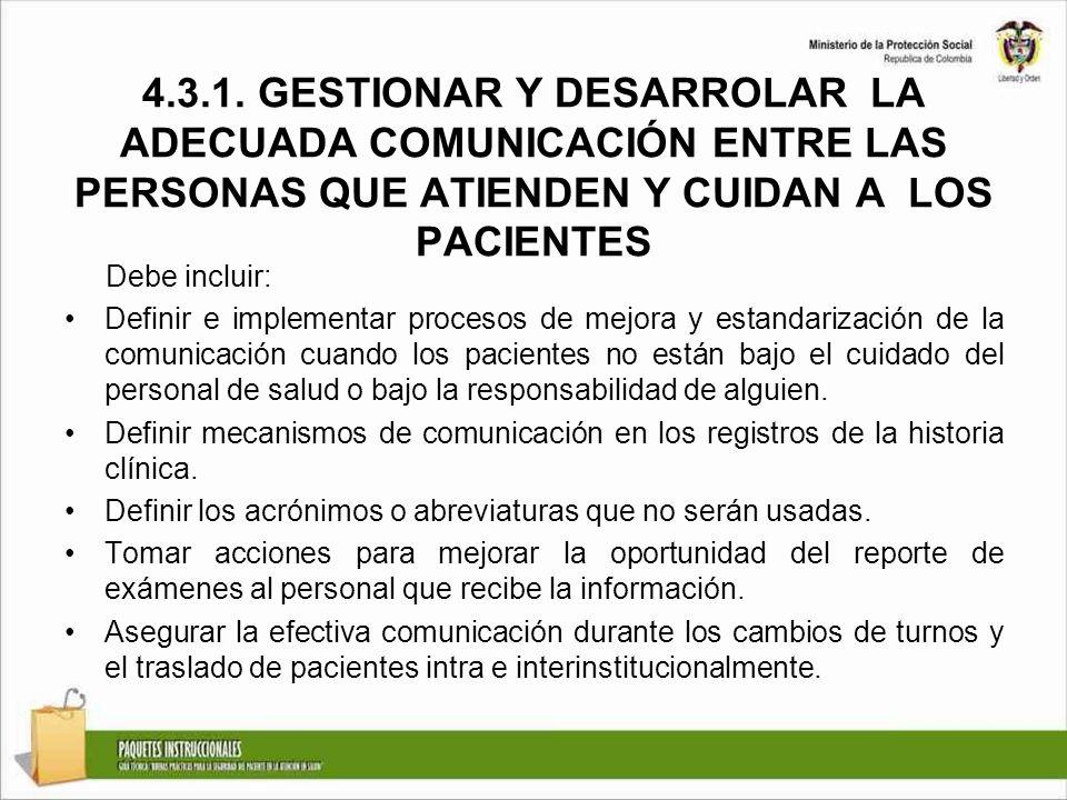 4.3.1. GESTIONAR Y DESARROLAR LA ADECUADA COMUNICACIÓN ENTRE LAS PERSONAS QUE ATIENDEN Y CUIDAN A LOS PACIENTES