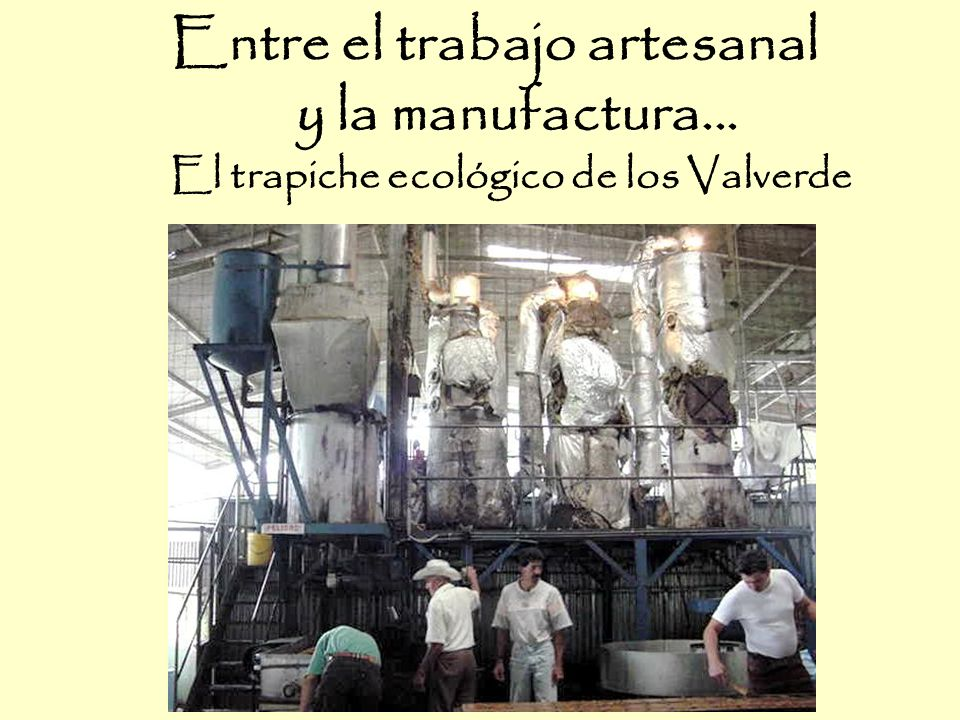Entre el trabajo artesanal y la manufactura...